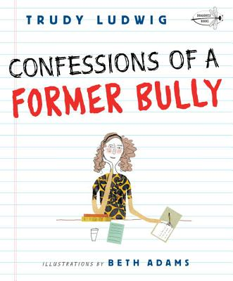 Confessions of a Former Bully By Ludwig, Trudy/ Adams, Beth (ILT)